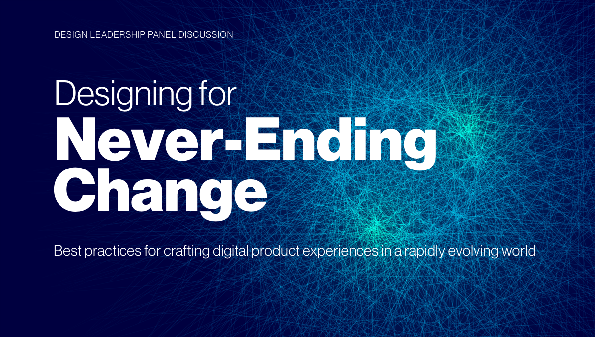 Graphic for conference title: Designing for Never-ending Change; best practices for crafting digital product experiences in a rapidly evolving world.